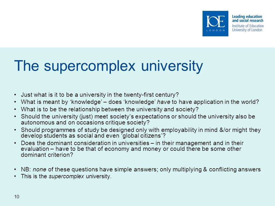 10 The supercomplex university Just what is it to be a university in the twenty-first century.