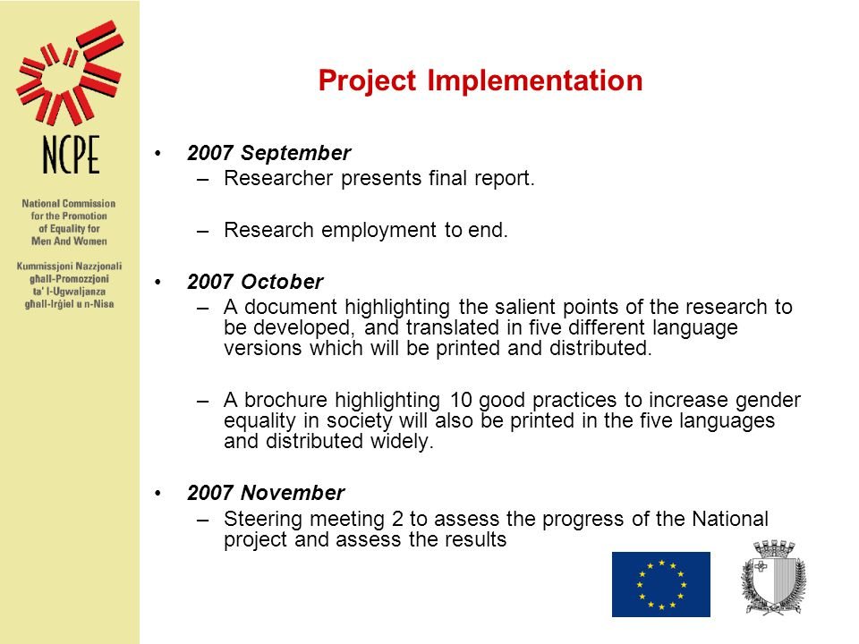 Project Implementation 2007 September –Researcher presents final report.