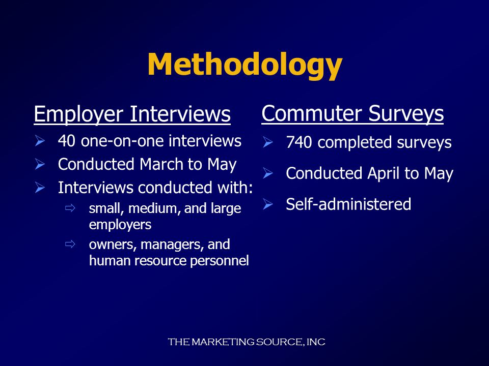 THE MARKETING SOURCE, INC Study Components Employer Commuter Interviews Surveys