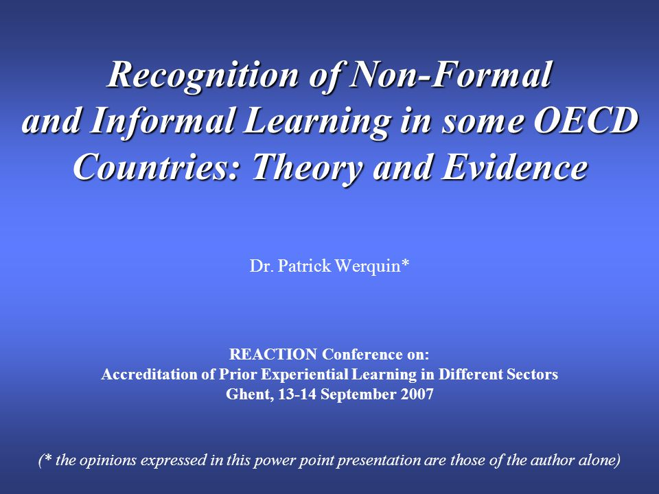 Recognition of Non-Formal and Informal Learning in some OECD Countries: Theory and Evidence Recognition of Non-Formal and Informal Learning in some OE