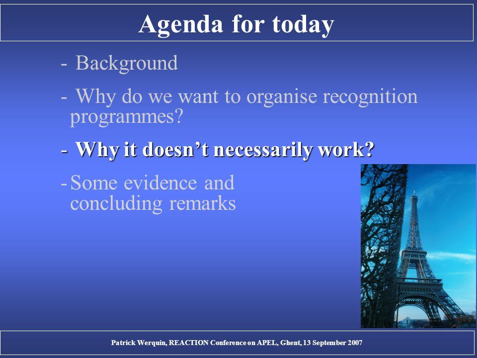 Agenda for today - Background - Why do we want to organise recognition programmes.