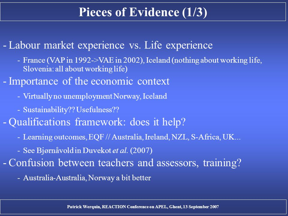 Pieces of Evidence (1/3) -Labour market experience vs. Life experience -France (VAP in 1992->VAE in 2002), Iceland (nothing about working life, Sloven