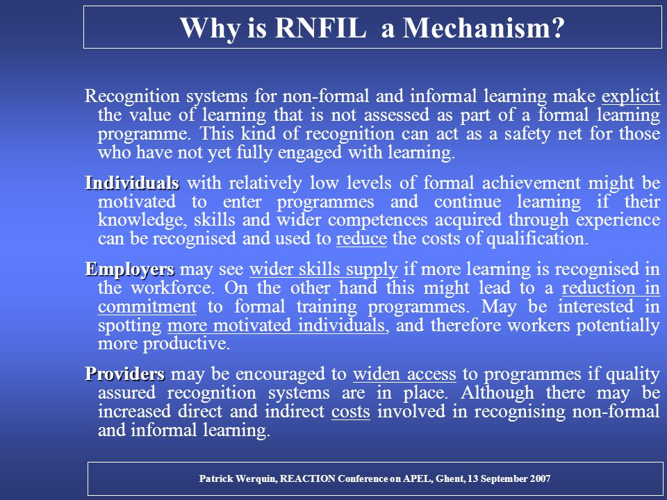 Why is RNFIL a Mechanism? Recognition systems for non-formal and informal learning make explicit the value of learning that is not assessed as part of
