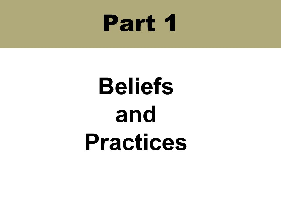 Part 1 Beliefs and Practices