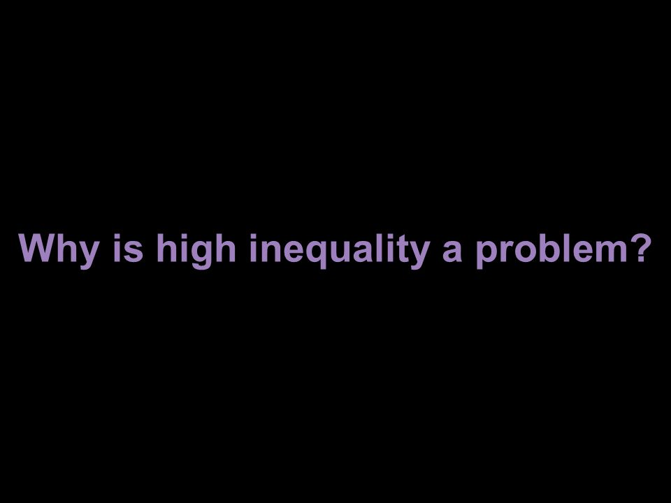 Why is high inequality a problem