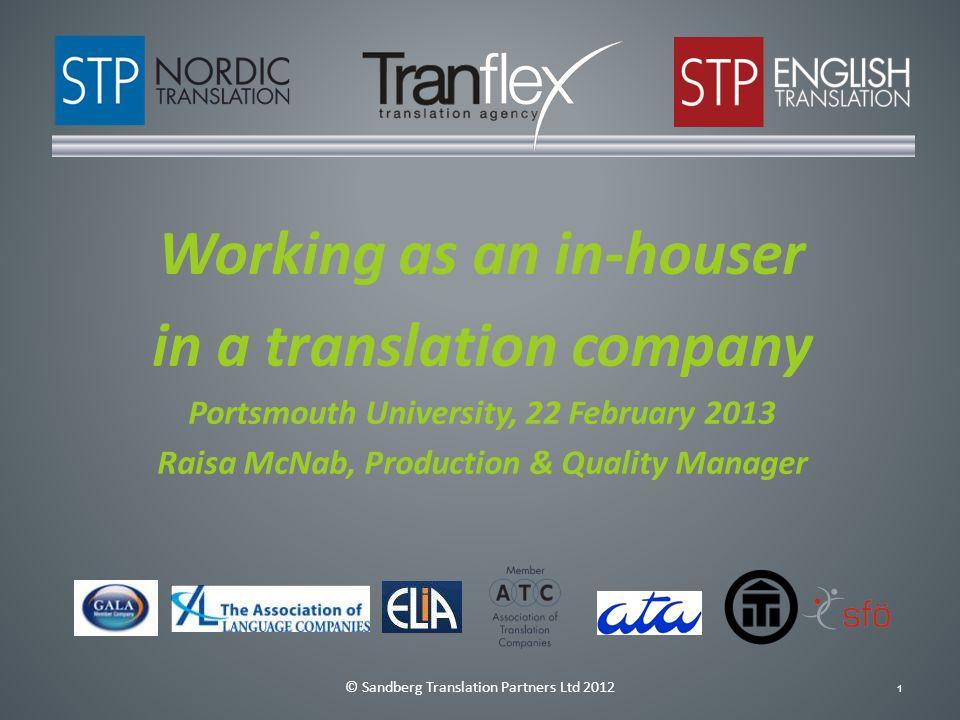 © Sandberg Translation Partners Ltd 20122 Sandberg Translation Partners Ltd STP Nordic, STP English, Tranflex AB 75.