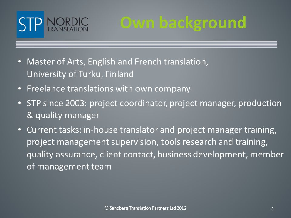 © Sandberg Translation Partners Ltd 20124 Widen your horizon… …there's a whole industry out there.