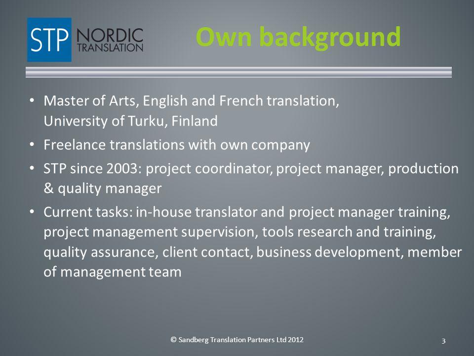 © Sandberg Translation Partners Ltd 201214 Thank you! cv@stpnordic.com rm@stpnordic.com