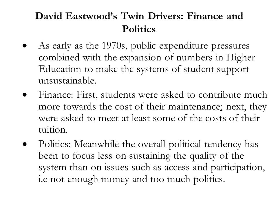 Dearing Report, 1997  Concludes that students will have to pay towards the cost of university.