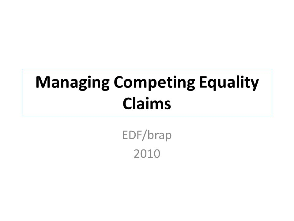 Managing Competing Equality Claims EDF/brap 2010