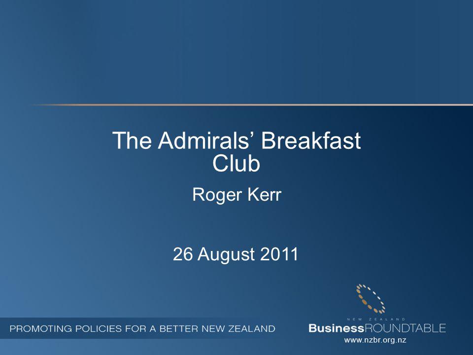 The Admirals' Breakfast Club Roger Kerr 26 August 2011