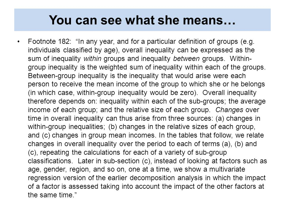 You can see what she means… Footnote 182: In any year, and for a particular definition of groups (e.g.