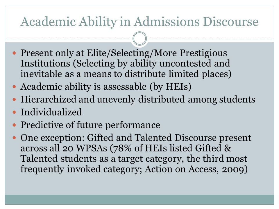Academic Ability in Admissions Discourse Present only at Elite/Selecting/More Prestigious Institutions (Selecting by ability uncontested and inevitabl
