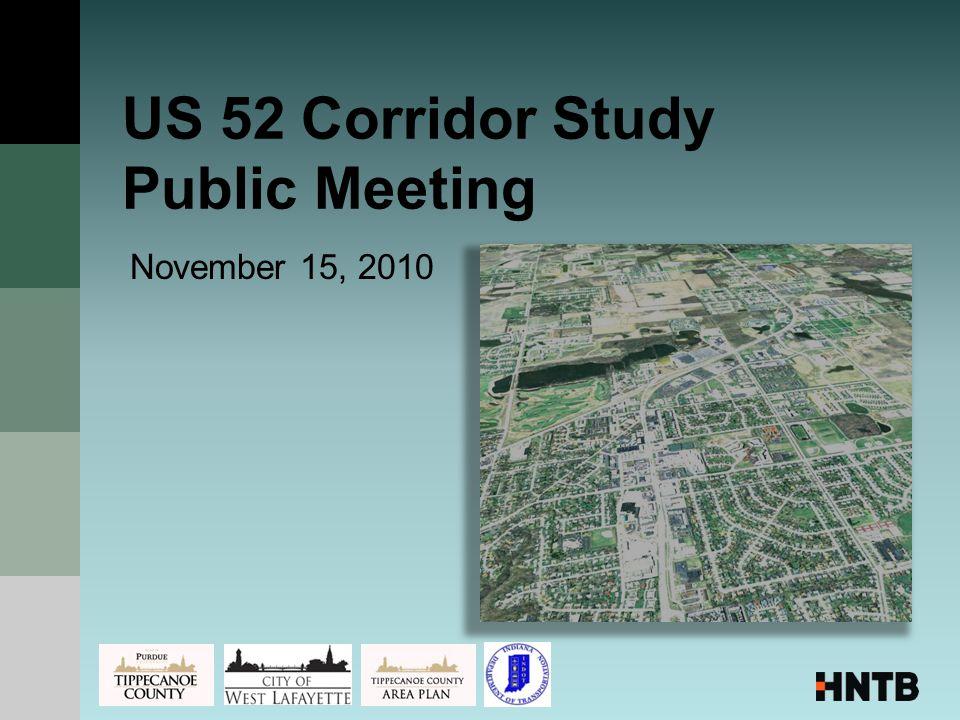 US 52 Corridor Study Public Meeting November 15, 2010