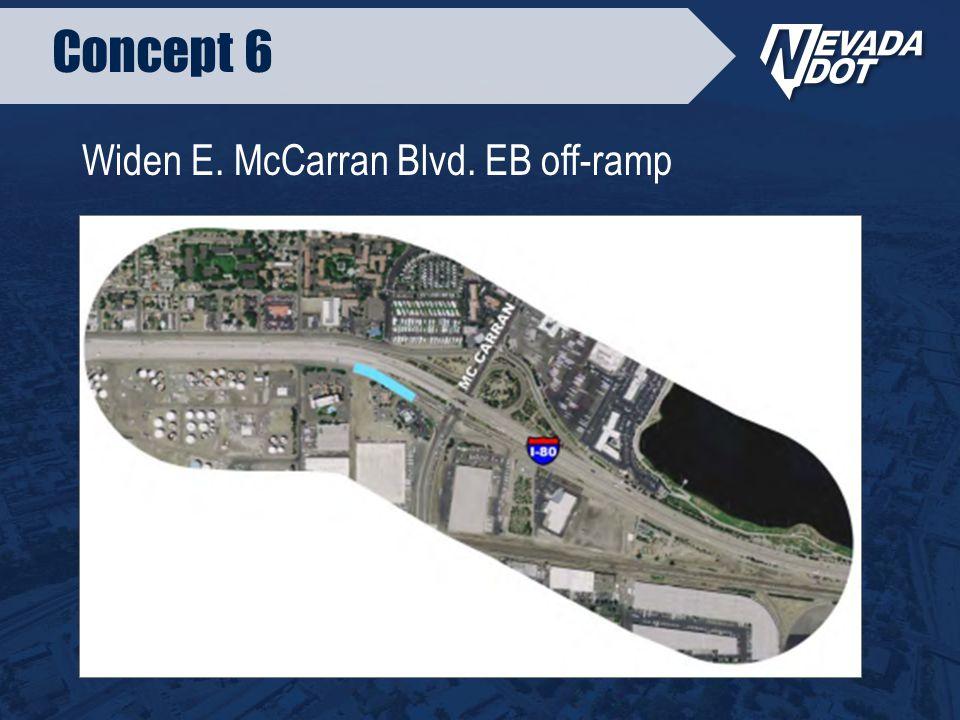 Widen E. McCarran Blvd. EB off-ramp Concept 6