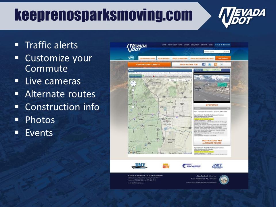 keeprenosparksmoving.com  Traffic alerts  Customize your Commute  Live cameras  Alternate routes  Construction info  Photos  Events