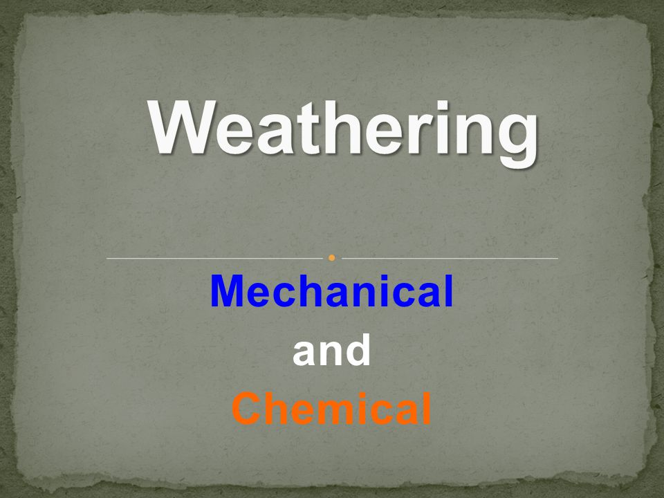Mechanical and Chemical