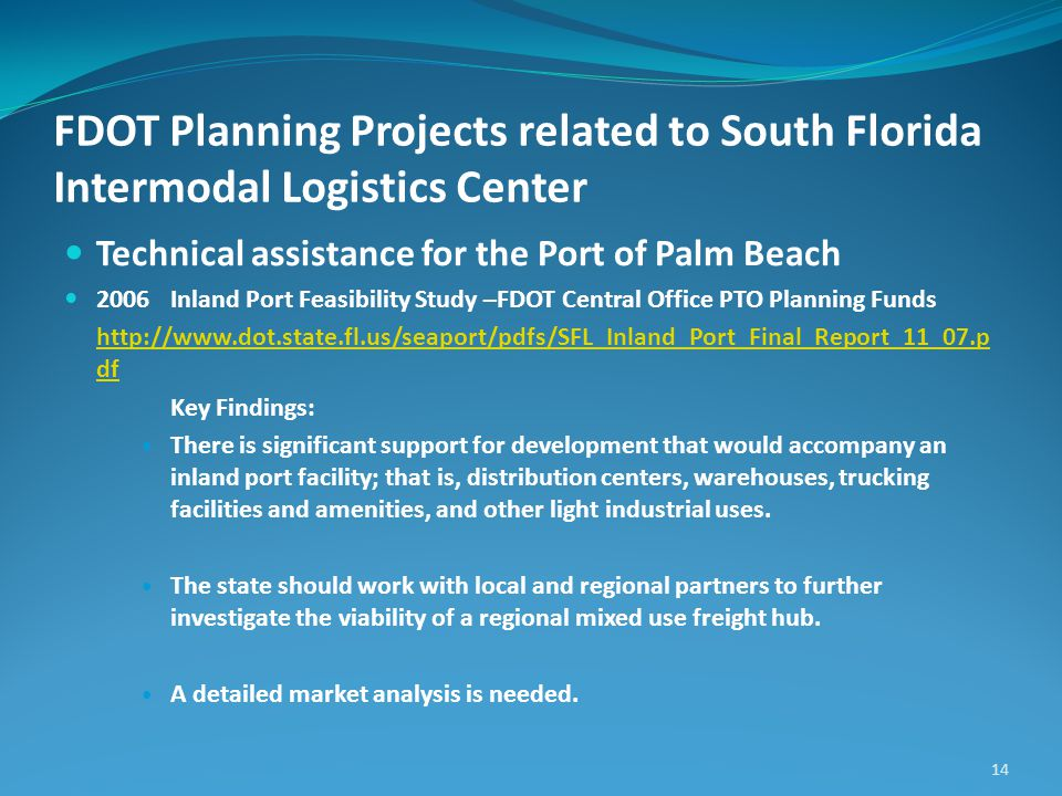 FDOT Planning Projects related to South Florida Intermodal Logistics Center Technical assistance for the Port of Palm Beach 2006Inland Port Feasibilit