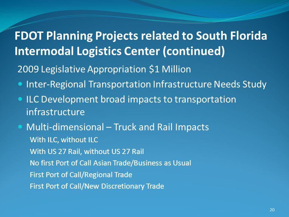 FDOT Planning Projects related to South Florida Intermodal Logistics Center (continued) 2009 Legislative Appropriation $1 Million Inter-Regional Trans