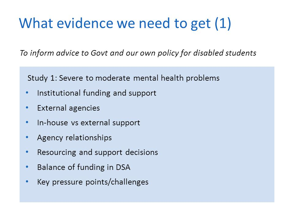 Study 1: Severe to moderate mental health problems Institutional funding and support External agencies In-house vs external support Agency relationshi