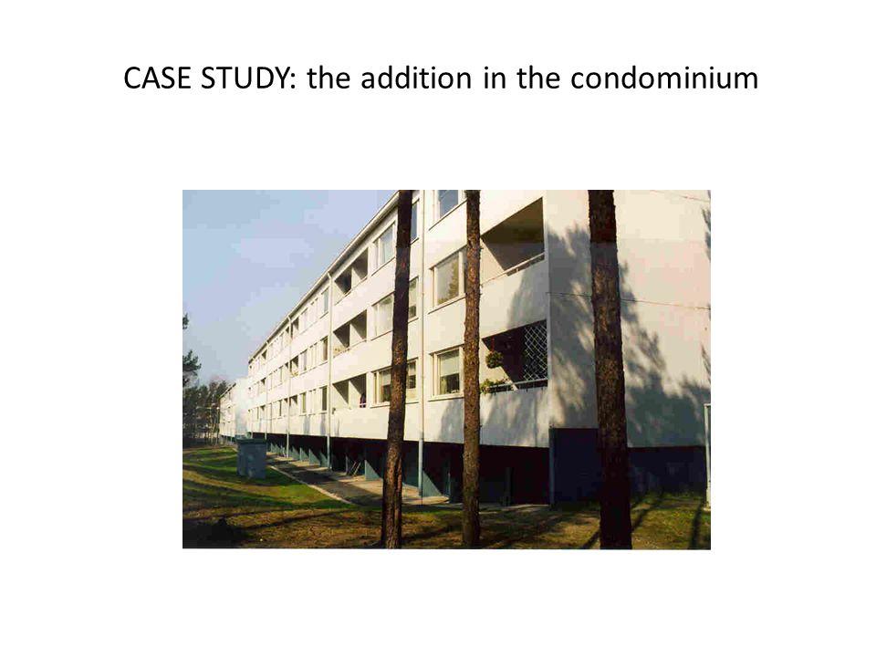 CASE STUDY: the addition in the condominium