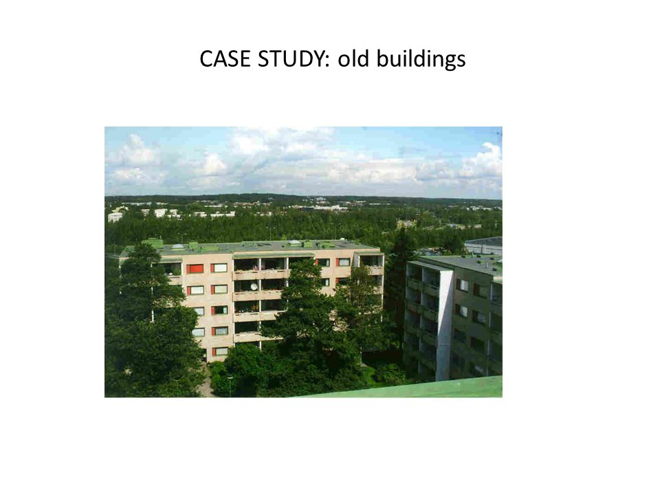 CASE STUDY: old buildings
