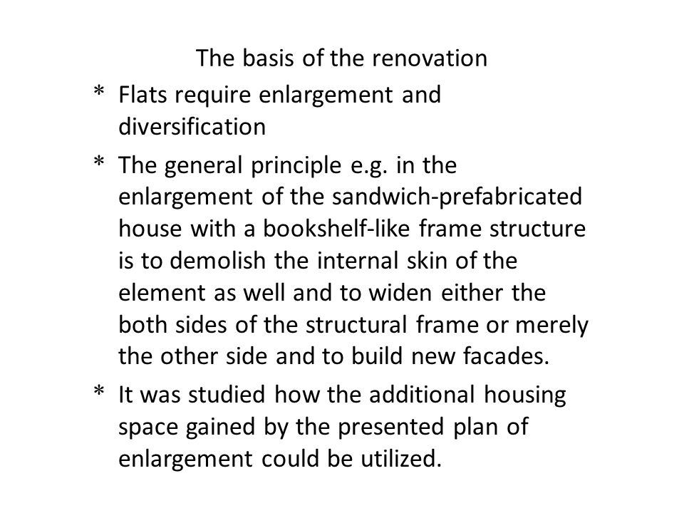 * Flats require enlargement and diversification * The general principle e.g. in the enlargement of the sandwich-prefabricated house with a bookshelf-l