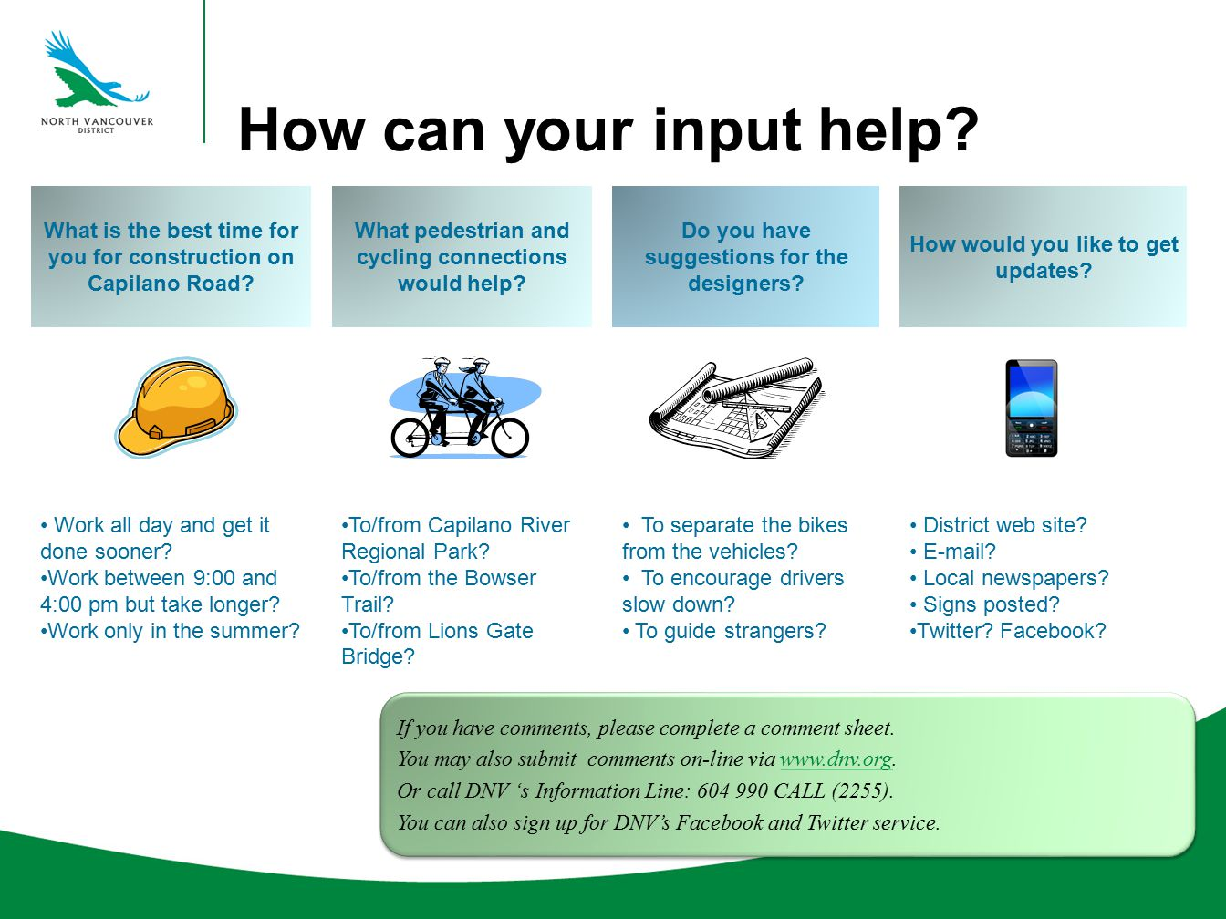 How can your input help. What is the best time for you for construction on Capilano Road.