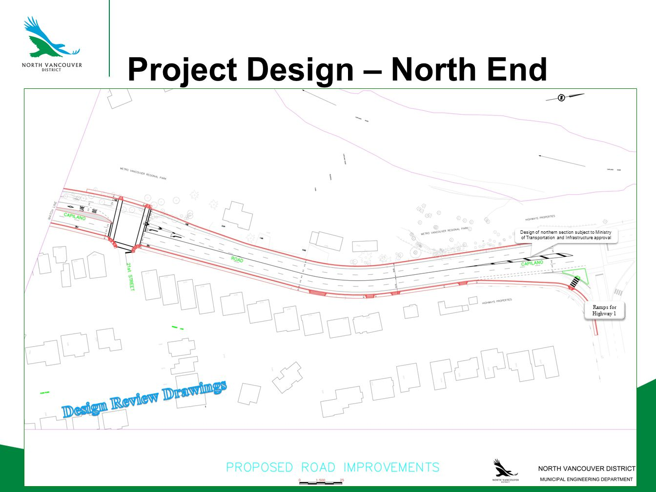 Project Design – North End Design of northern section subject to Ministry of Transportation and Infrastructure approval Ramps for Highway 1 Ramps for Highway 1
