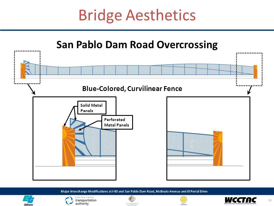 Bridge Aesthetics San Pablo Dam Road Overcrossing Blue-Colored, Curvilinear Fence 18 Solid Metal Panels Perforated Metal Panels