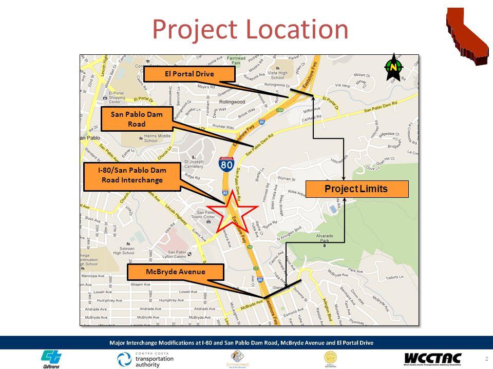 Project Location 2 Project Limits San Pablo Dam Road El Portal Drive I-80/San Pablo Dam Road Interchange McBryde Avenue