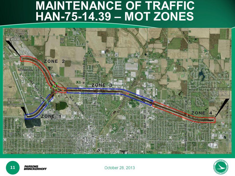 www.transporta6 ion.ohio.gov 11 October 28, 2013 MAINTENANCE OF TRAFFIC HAN-75-14.39 – MOT ZONES