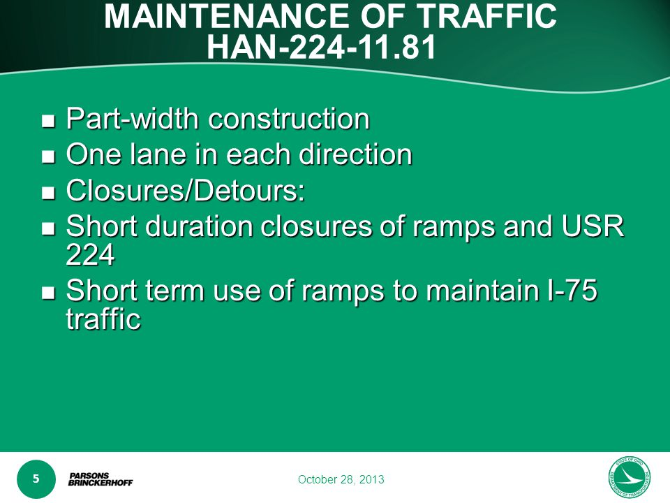 www.transporta6 ion.ohio.gov 5 October 28, 2013 MAINTENANCE OF TRAFFIC HAN-224-11.81 Part-width construction Part-width construction One lane in each