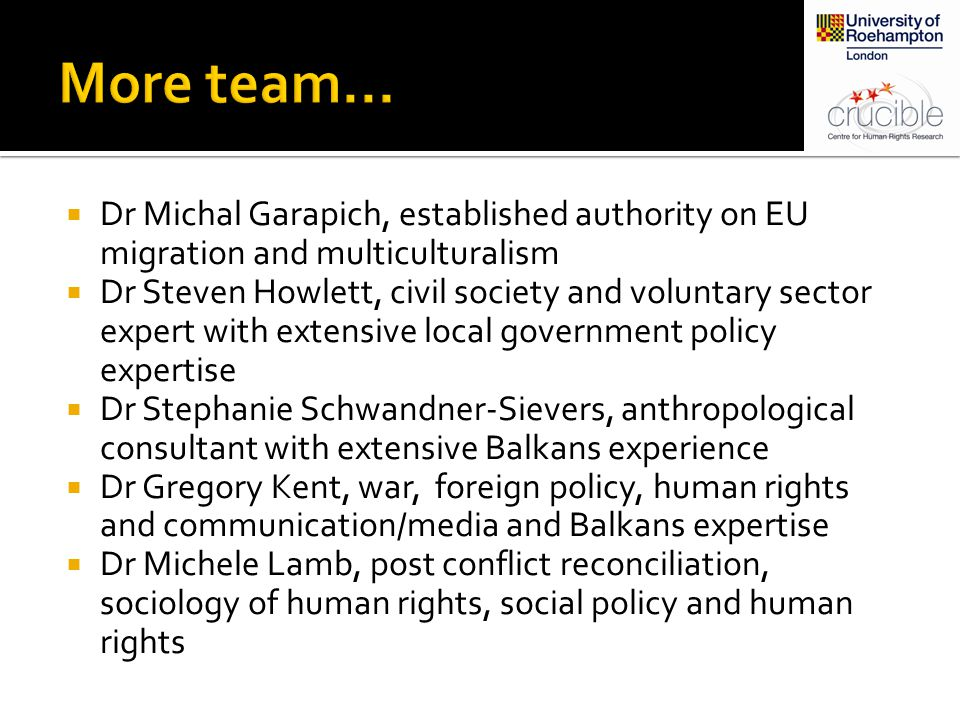  Dr Michal Garapich, established authority on EU migration and multiculturalism  Dr Steven Howlett, civil society and voluntary sector expert with e
