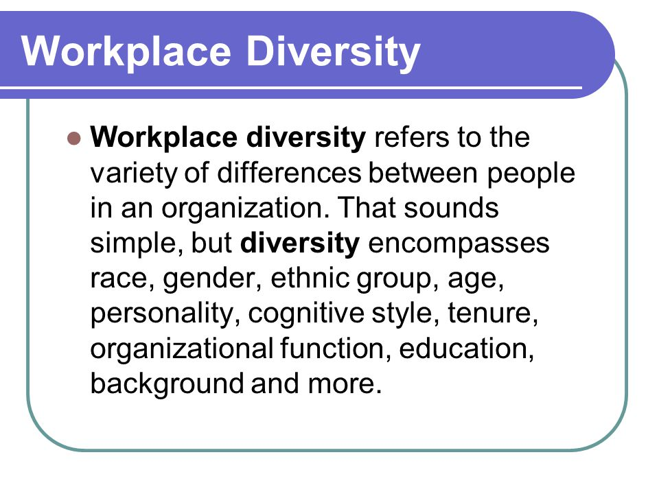 Cultural Diversity in the Workplace Cultural diversity in the workplace provides strength.