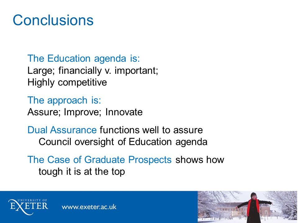 Conclusions The Education agenda is: Large; financially v.