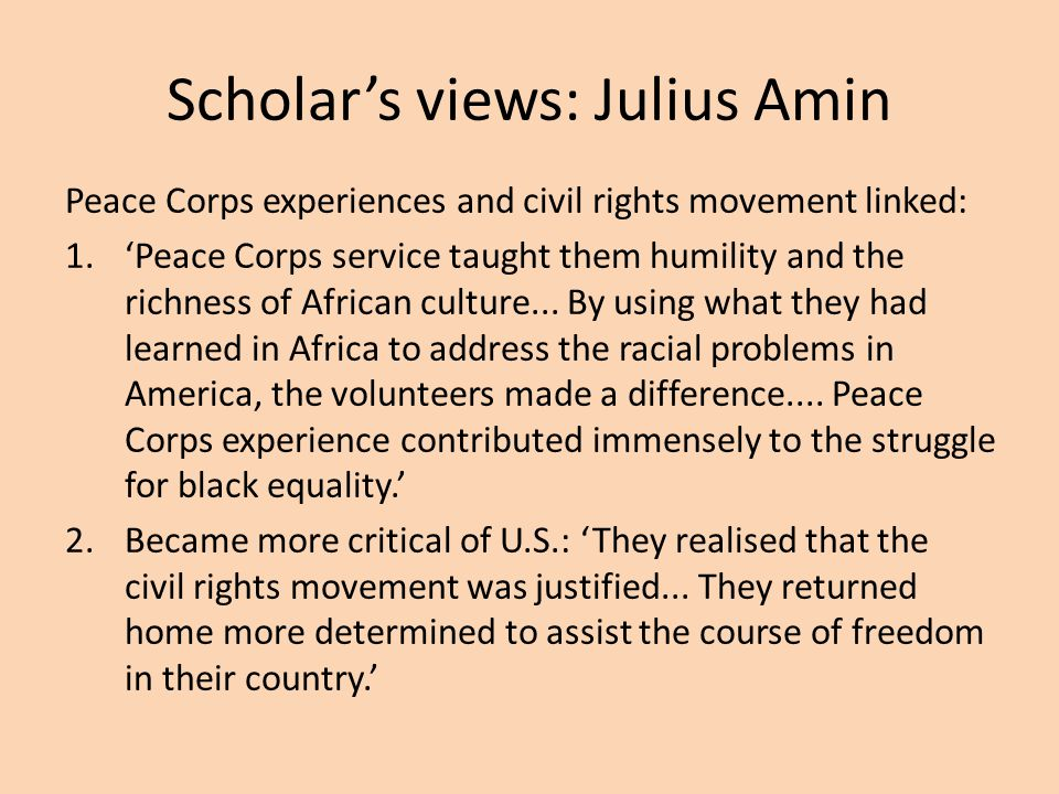 Scholar's views: Julius Amin Peace Corps experiences and civil rights movement linked: 1.'Peace Corps service taught them humility and the richness of African culture...
