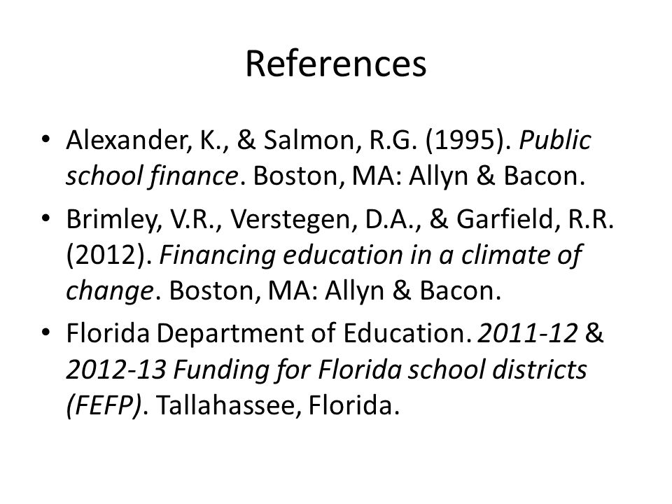 References Alexander, K., & Salmon, R.G. (1995). Public school finance.