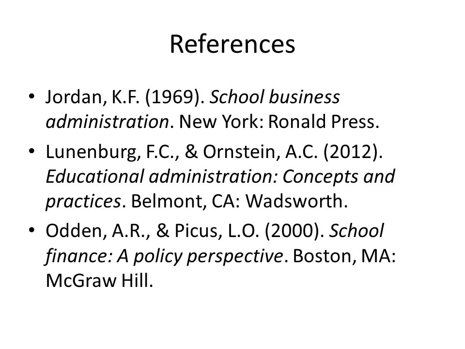 References Jordan, K.F. (1969). School business administration.