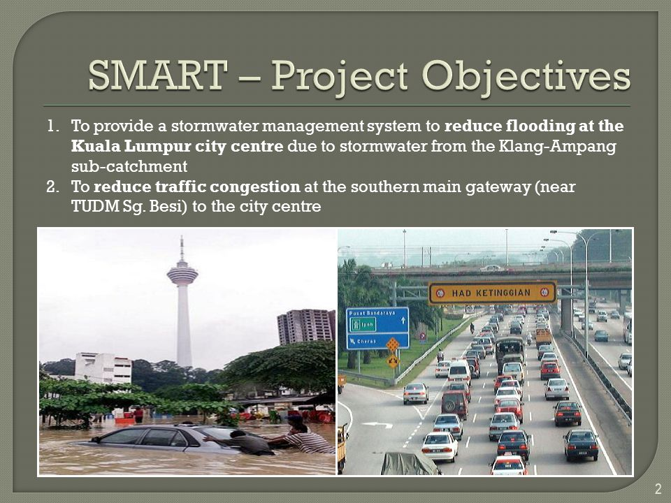 1.To provide a stormwater management system to reduce flooding at the Kuala Lumpur city centre due to stormwater from the Klang-Ampang sub-catchment 2