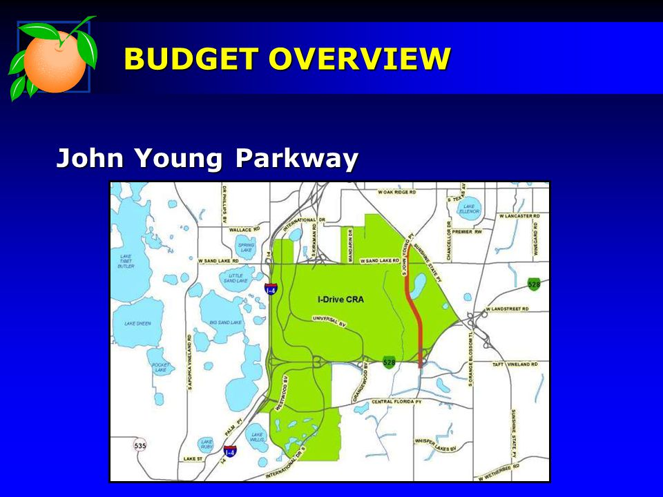 John Young Parkway BUDGET OVERVIEW
