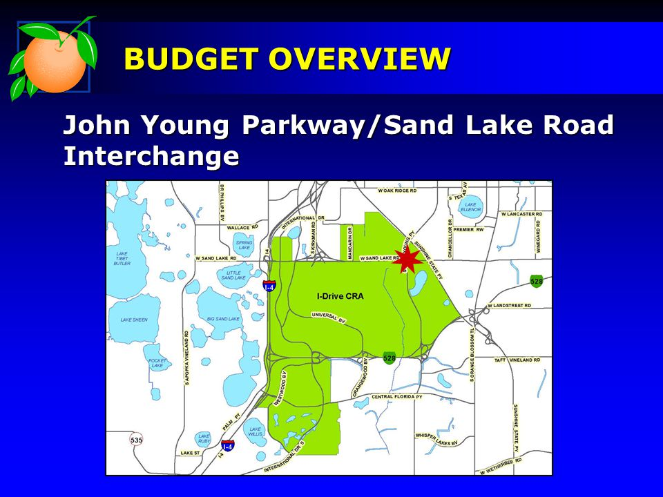 John Young Parkway/Sand Lake Road Interchange BUDGET OVERVIEW
