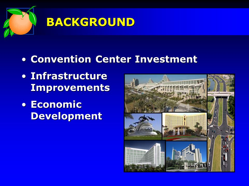 Convention Center InvestmentConvention Center Investment Infrastructure ImprovementsInfrastructure Improvements Economic DevelopmentEconomic Development BACKGROUND