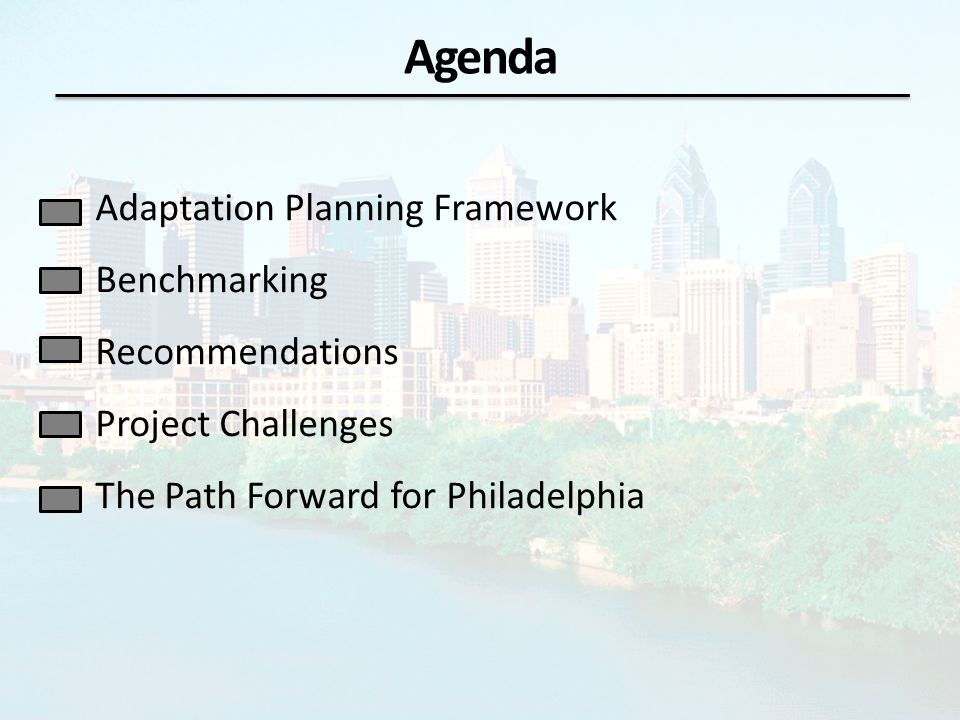 Agenda Adaptation Planning Framework Benchmarking Recommendations Project Challenges The Path Forward for Philadelphia