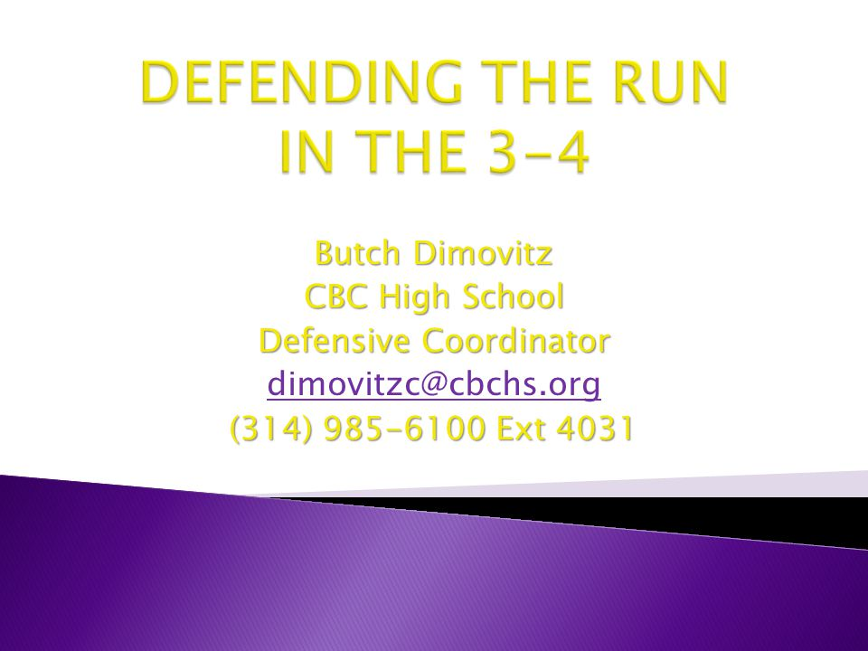 Butch Dimovitz CBC High School Defensive Coordinator dimovitzc@cbchs.org (314) 985-6100 Ext 4031