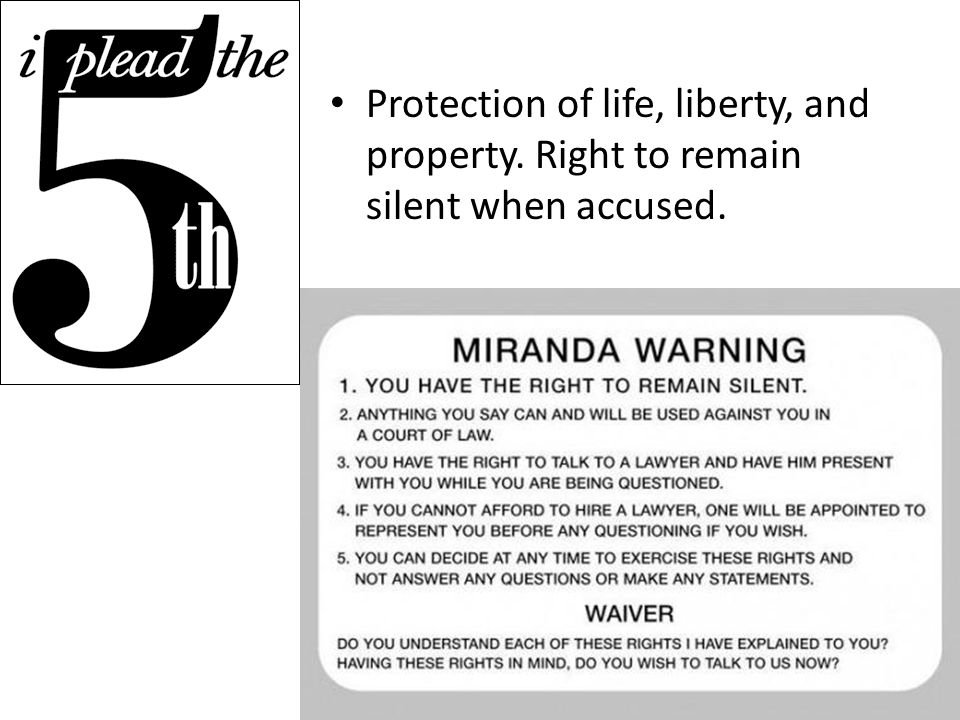 Protection of life, liberty, and property. Right to remain silent when accused.