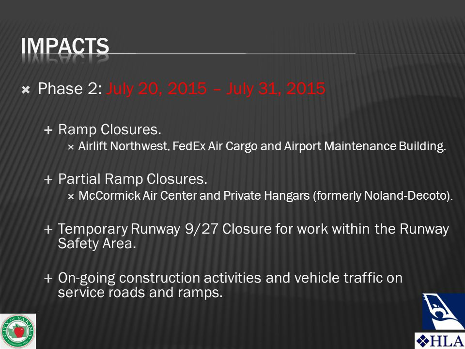  Phase 2: July 20, 2015 – July 31, 2015  Ramp Closures.