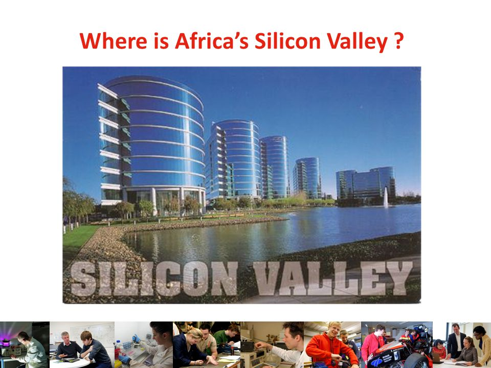 Where is Africa's Silicon Valley ?