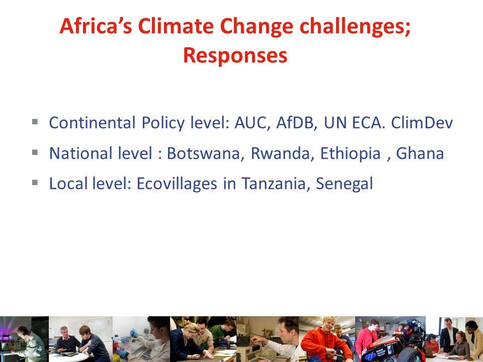  Continental Policy level: AUC, AfDB, UN ECA.