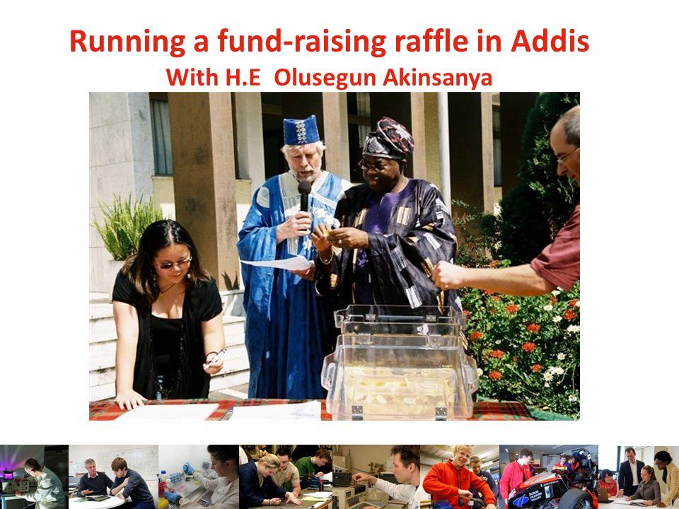 Running a fund-raising raffle in Addis With H.E Olusegun Akinsanya